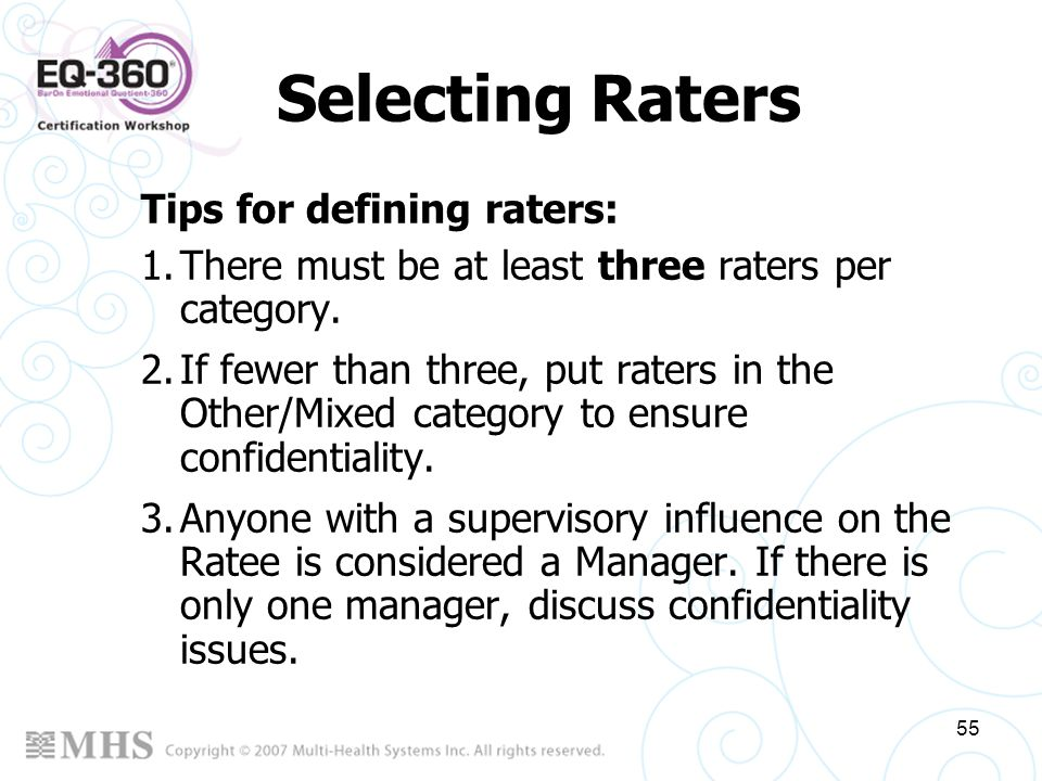 Selecting Raters Tips for defining raters: