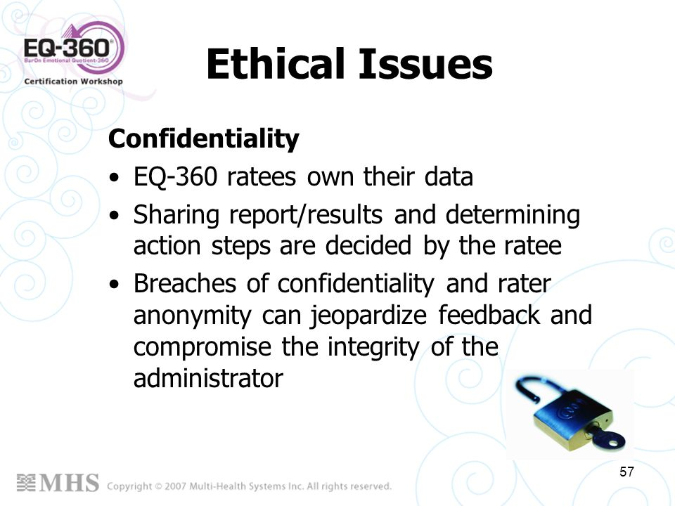 Ethical Issues Confidentiality EQ-360 ratees own their data