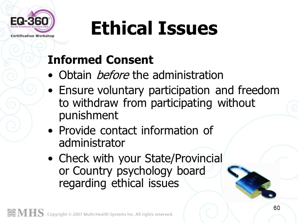 Ethical Issues Informed Consent Obtain before the administration