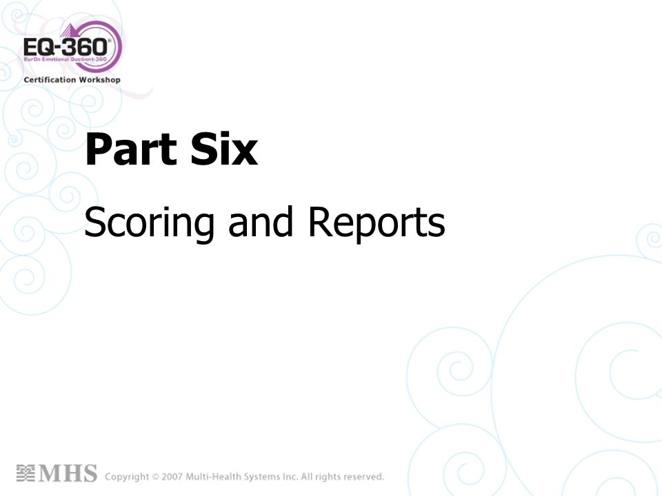 Part Six Scoring and Reports