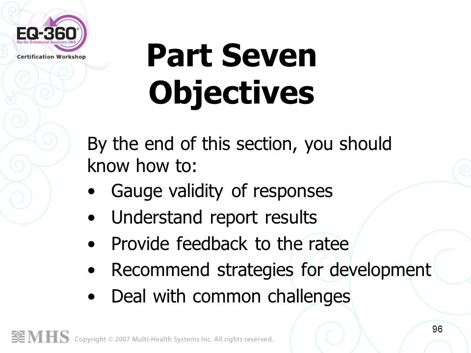 Part Seven Objectives By the end of this section, you should know how to: Gauge validity of responses.