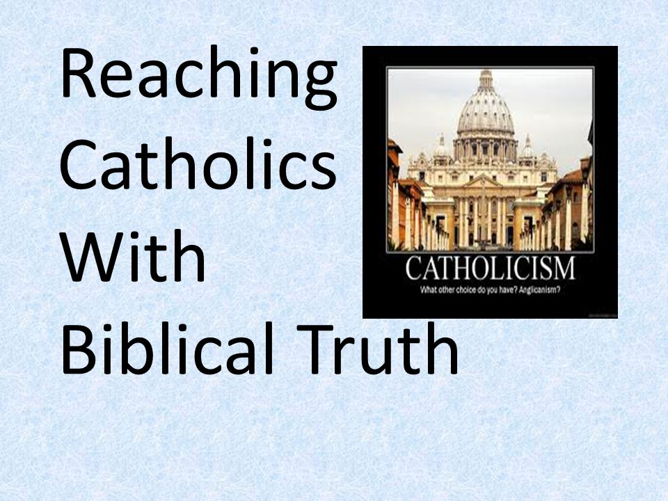 Reaching Catholics With Biblical Truth