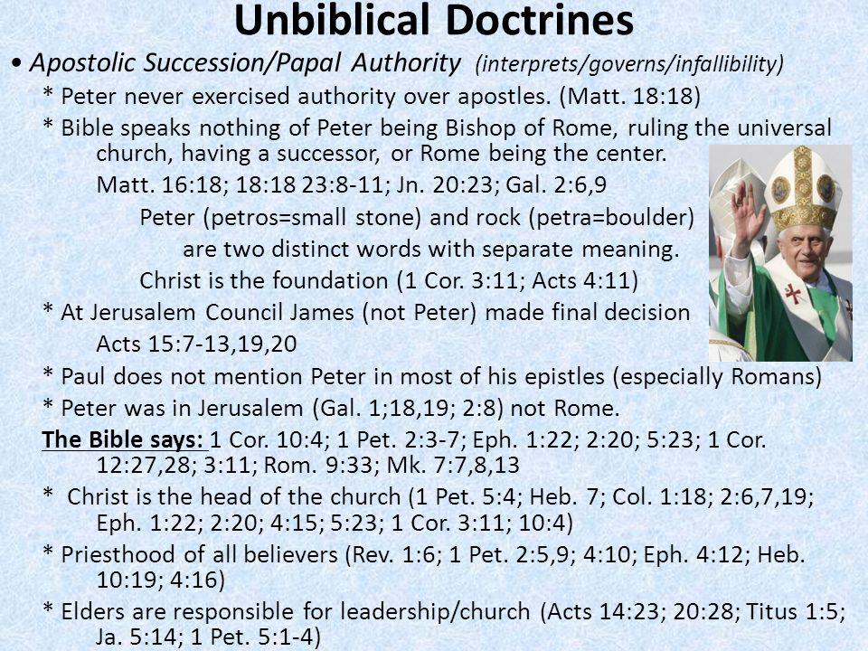 • Apostolic Succession/Papal Authority (interprets/governs/infallibility)