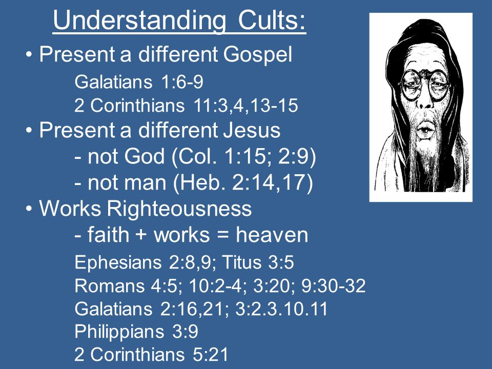 • Present a different Gospel Galatians 1:6-9