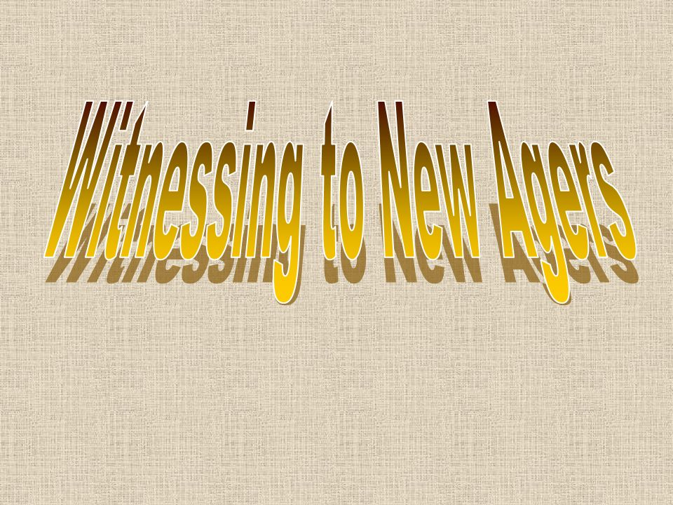 Witnessing to New Agers