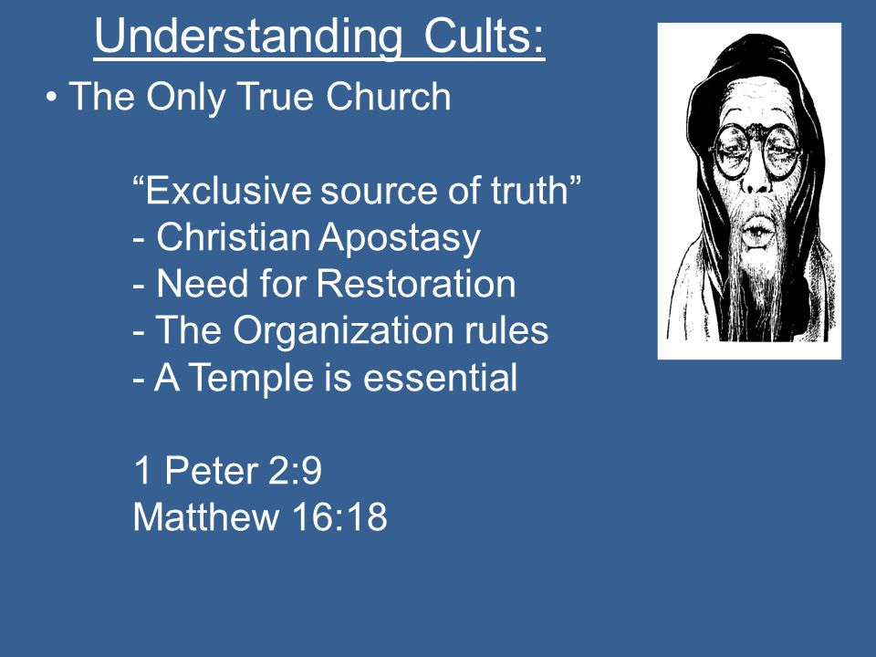 • The Only True Church Exclusive source of truth - Christian Apostasy. - Need for Restoration. - The Organization rules.