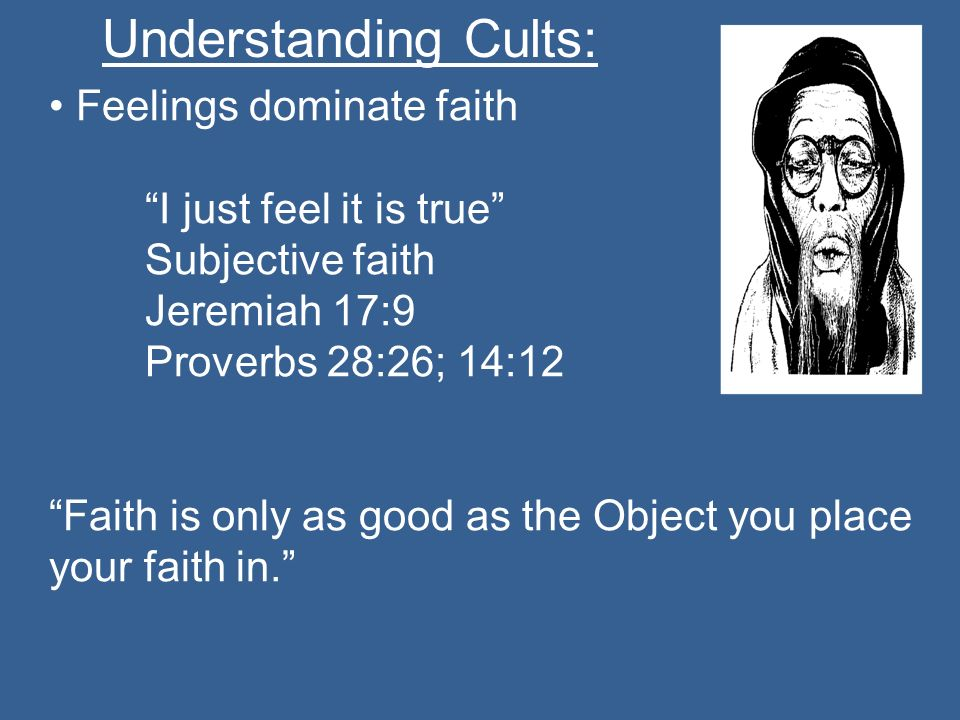 • Feelings dominate faith