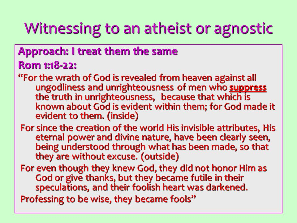 Witnessing to an atheist or agnostic
