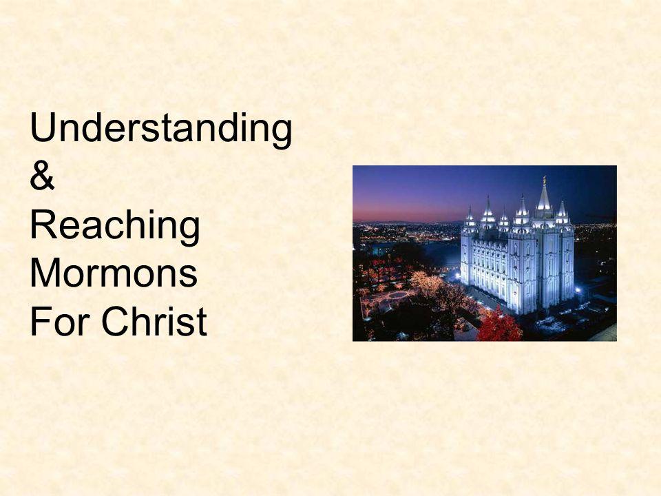Understanding & Reaching Mormons For Christ