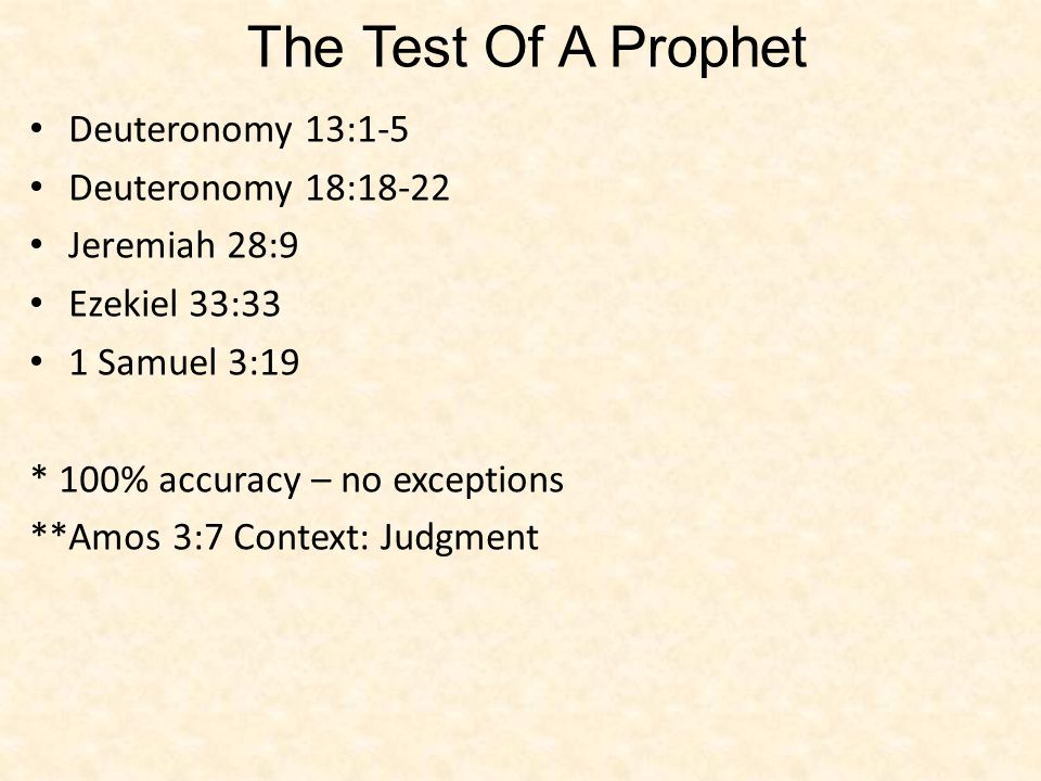 The Test Of A Prophet Deuteronomy 13:1-5 Deuteronomy 18:18-22