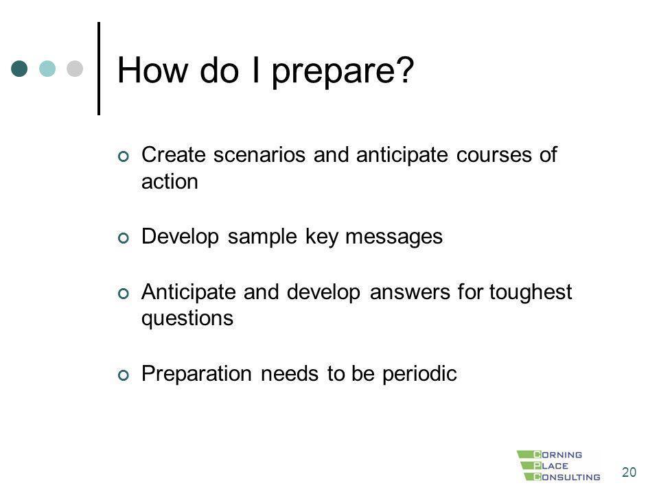 How do I prepare Create scenarios and anticipate courses of action