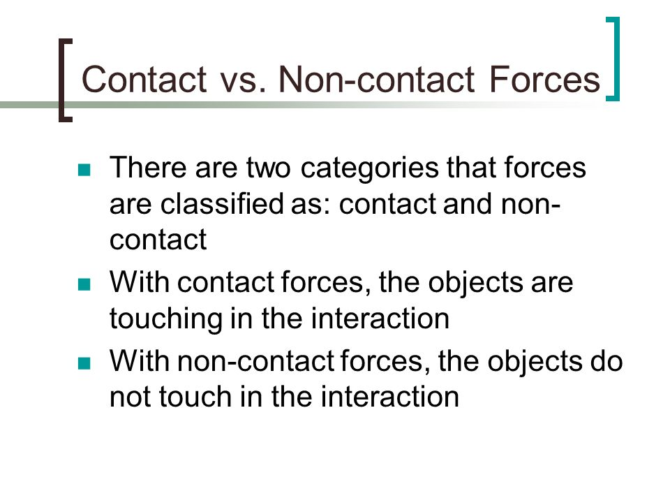 Contact vs. Non-contact Forces