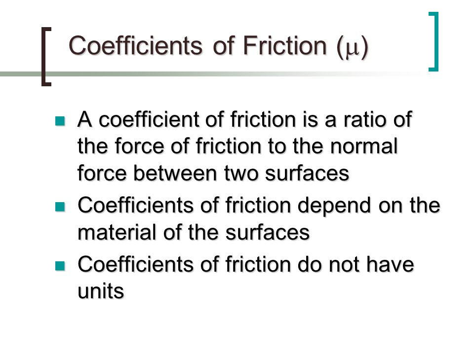 Coefficients of Friction ()
