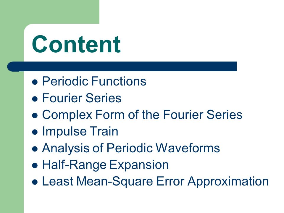 Content Periodic Functions Fourier Series