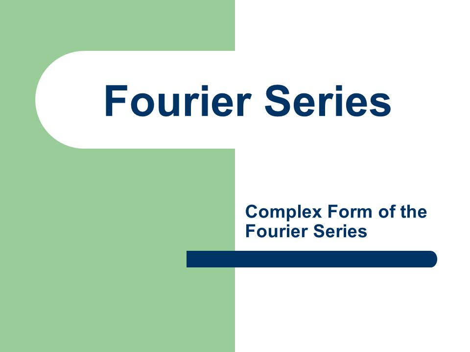 Complex Form of the Fourier Series