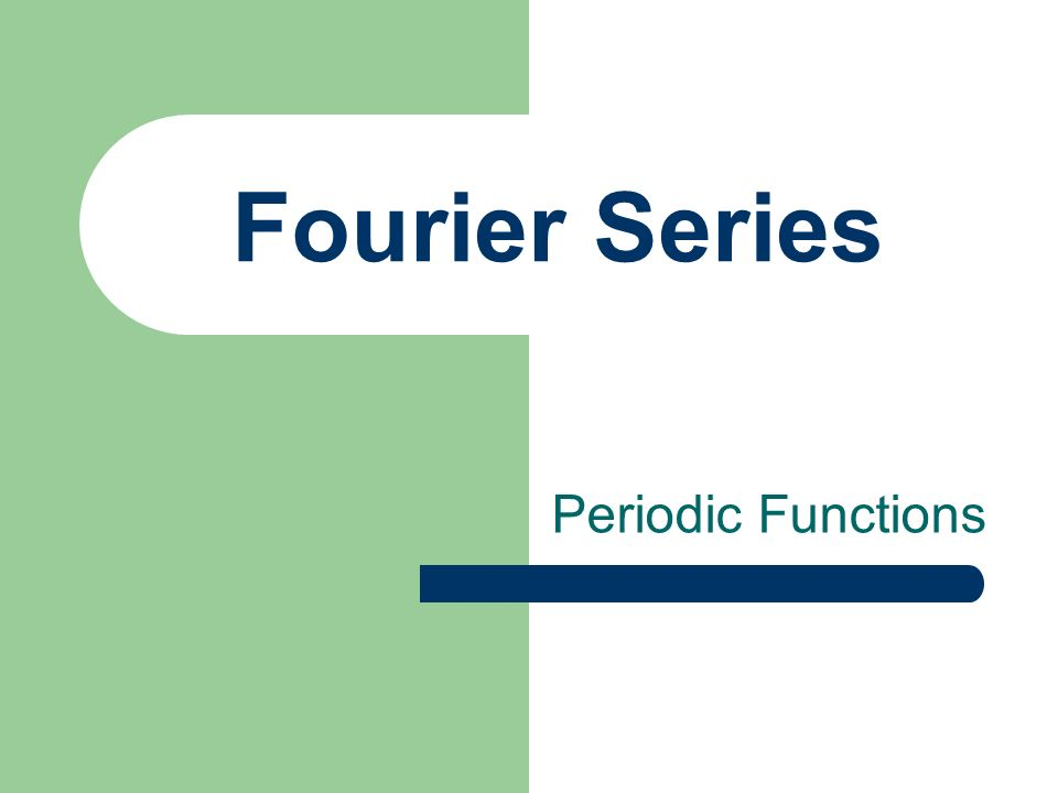 Fourier Series Periodic Functions