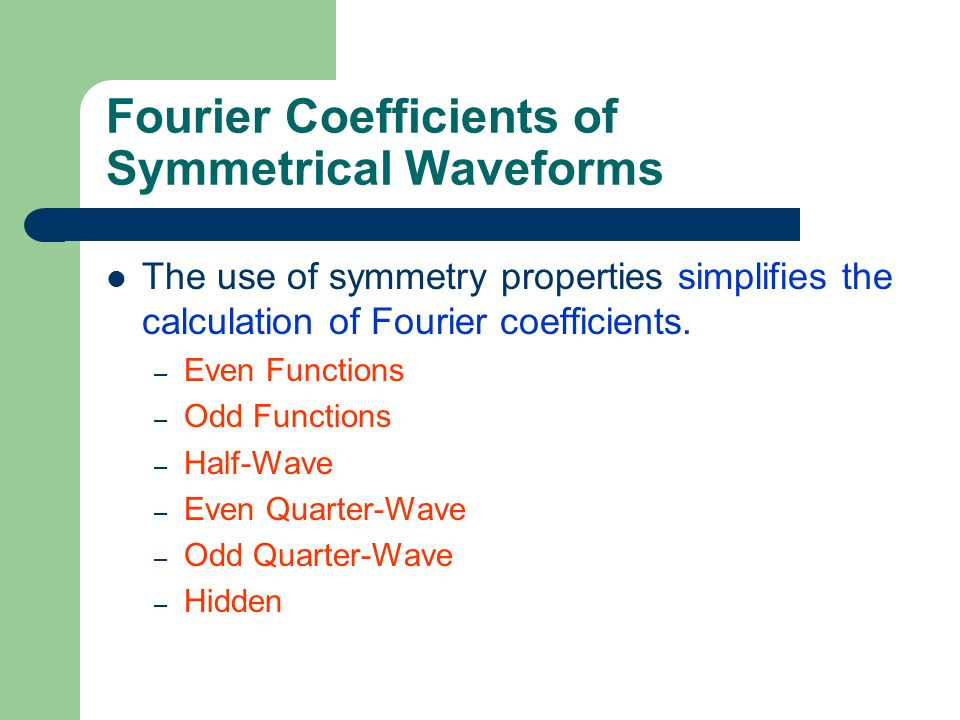 Fourier Coefficients of Symmetrical Waveforms
