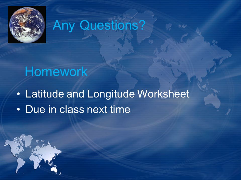 Any Questions Homework Latitude and Longitude Worksheet