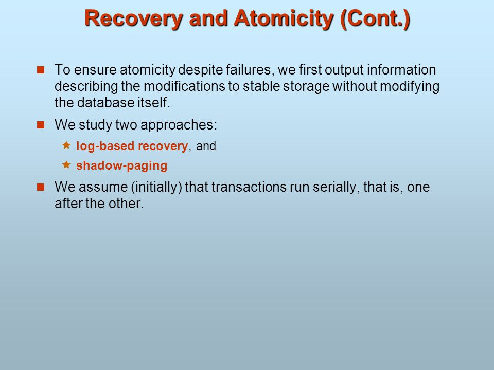 Recovery and Atomicity (Cont.)