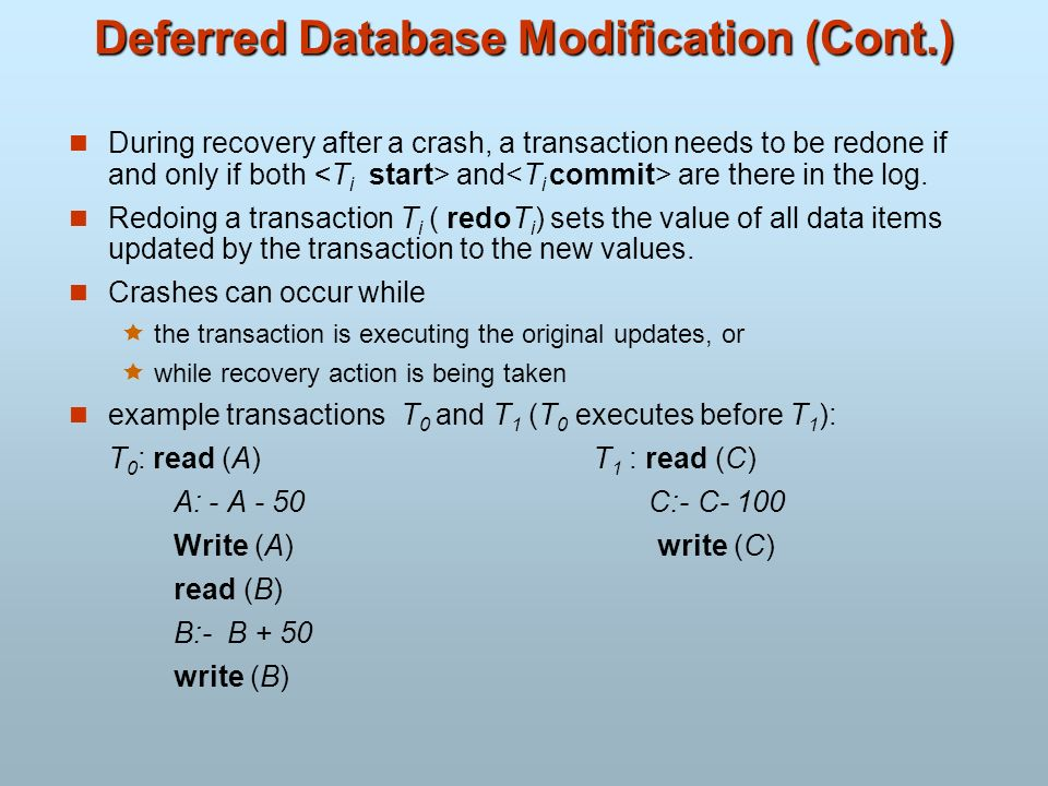 Deferred Database Modification (Cont.)