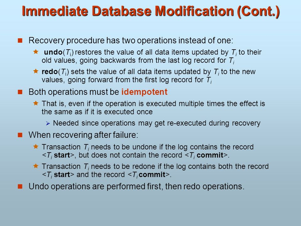 Immediate Database Modification (Cont.)