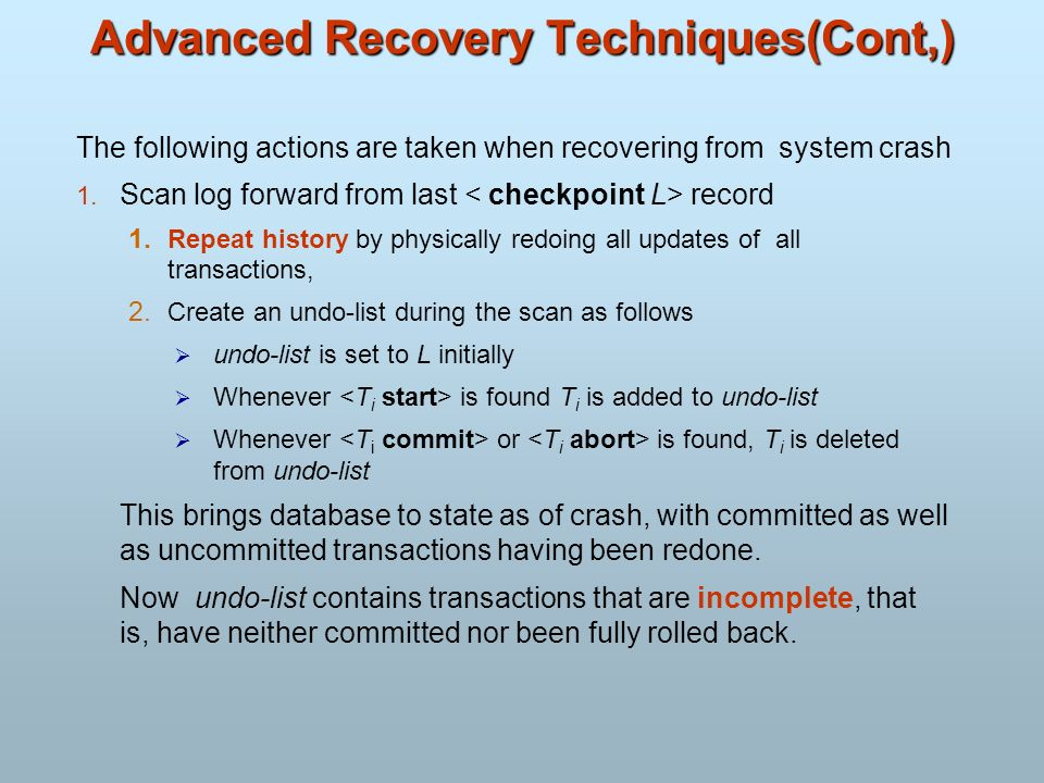 Advanced Recovery Techniques(Cont,)