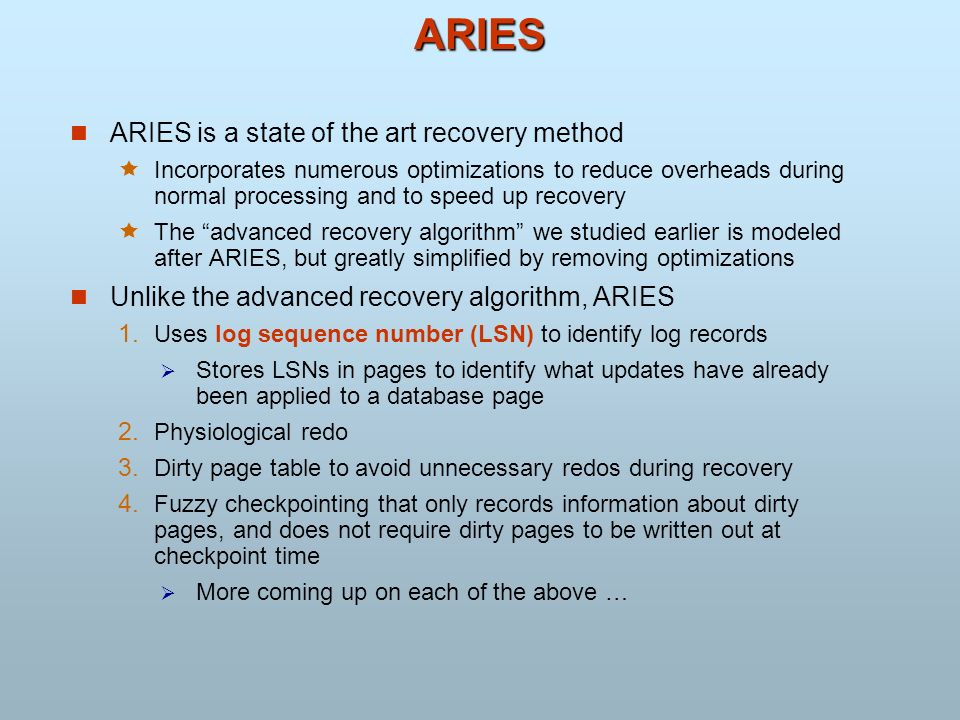 ARIES ARIES is a state of the art recovery method
