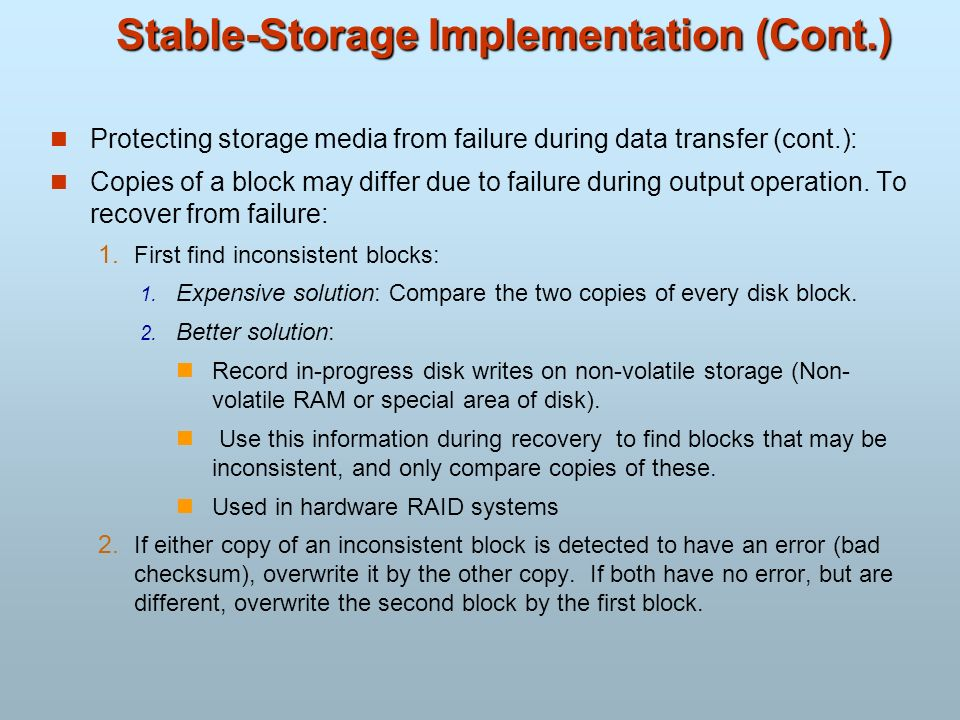 Stable-Storage Implementation (Cont.)
