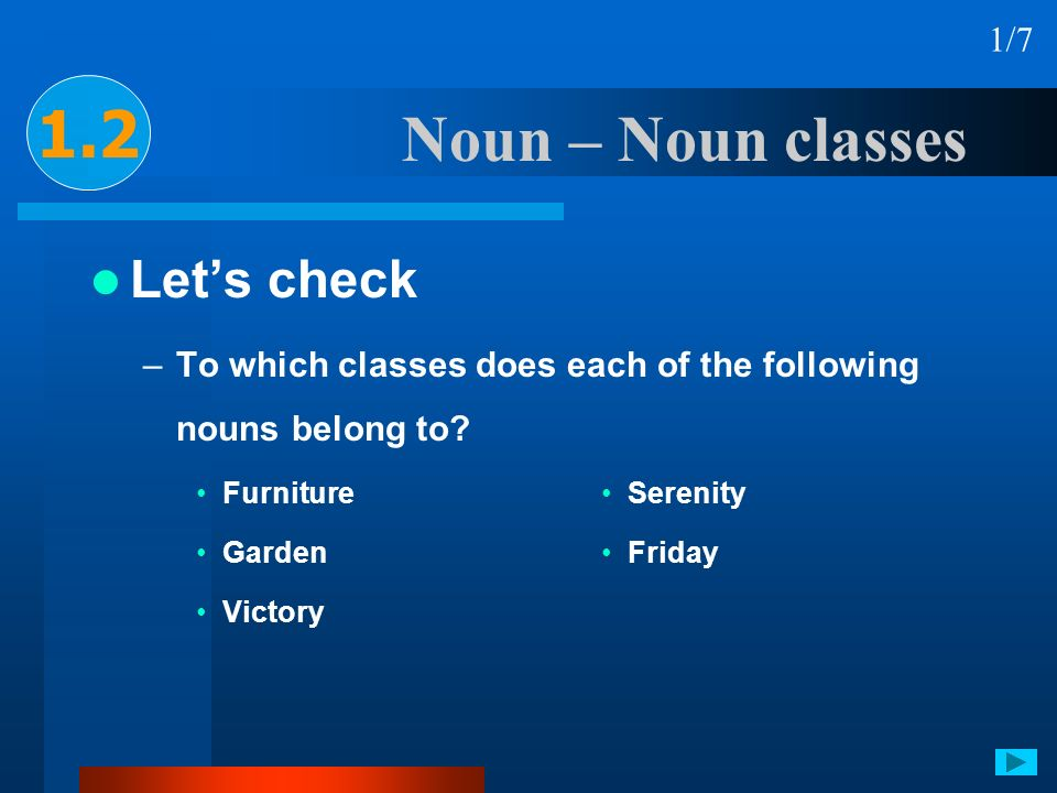 1.2 Noun – Noun classes Let's check 1/7