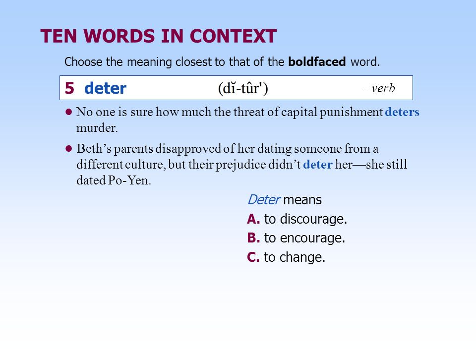 TEN WORDS IN CONTEXT 5 deter – verb