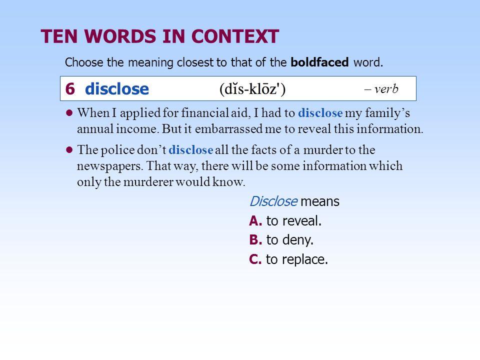 TEN WORDS IN CONTEXT 6 disclose – verb