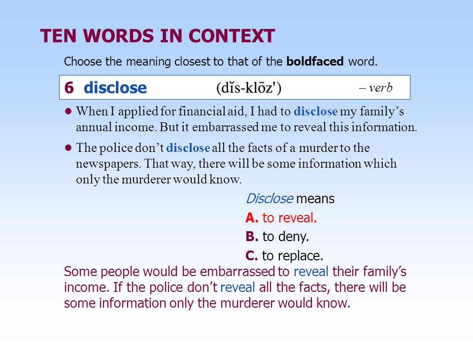 TEN WORDS IN CONTEXT 6 disclose – verb
