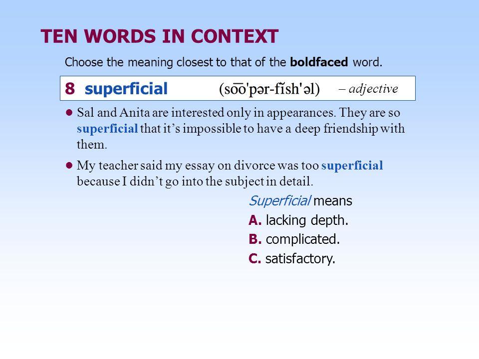 TEN WORDS IN CONTEXT 8 superficial – adjective