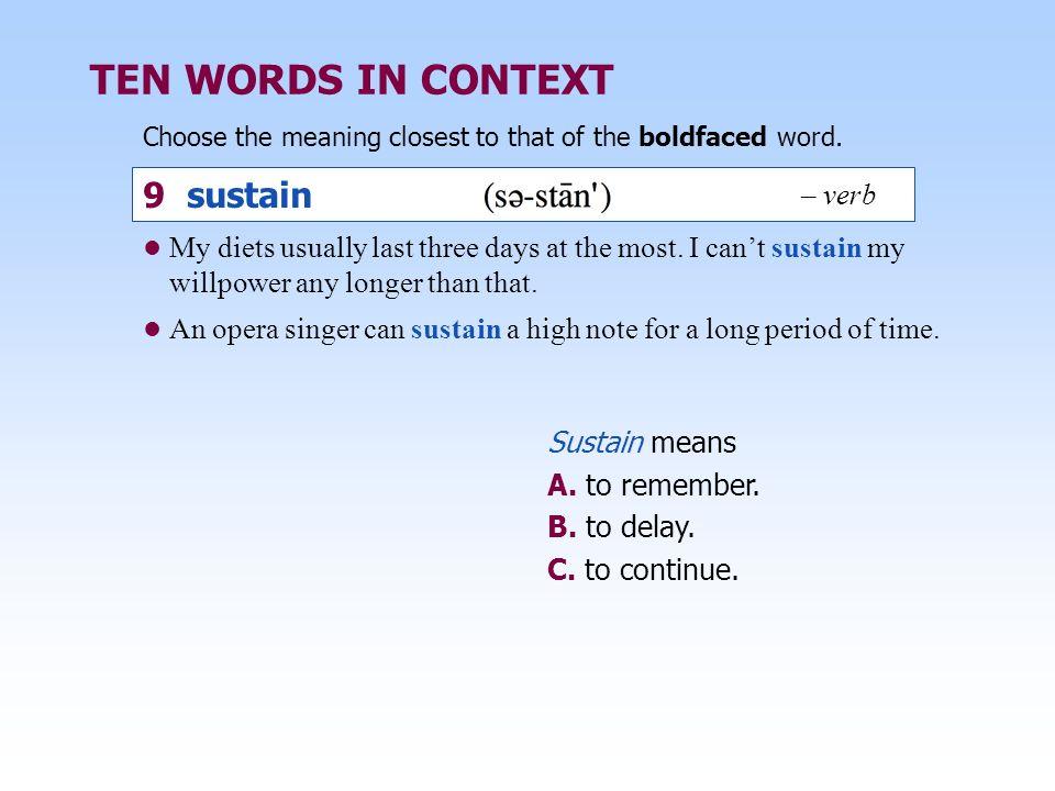 TEN WORDS IN CONTEXT 9 sustain – verb