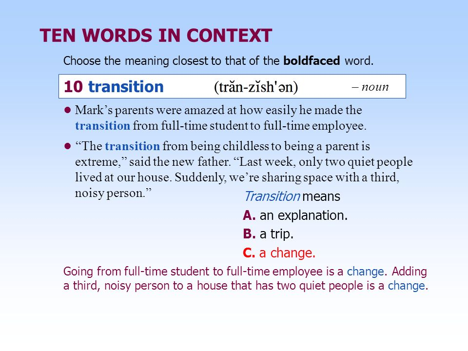 TEN WORDS IN CONTEXT 10 transition – noun