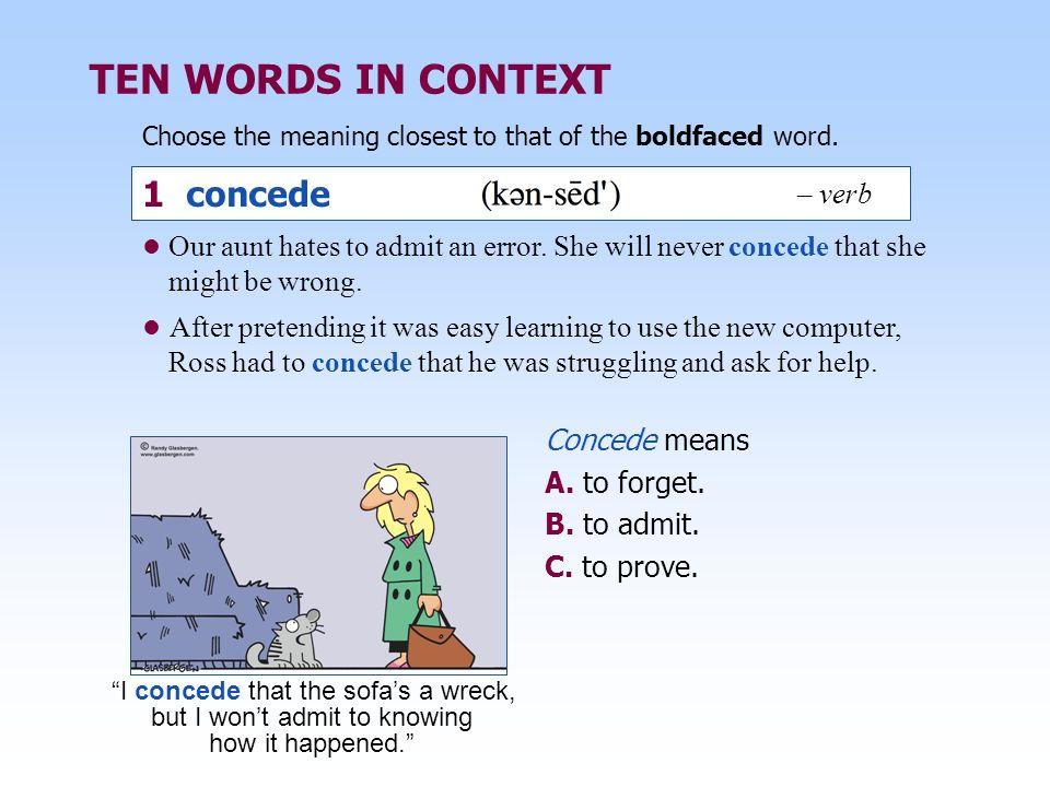 TEN WORDS IN CONTEXT 1 concede – verb
