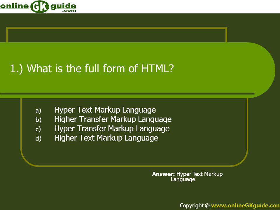 1.) What is the full form of HTML