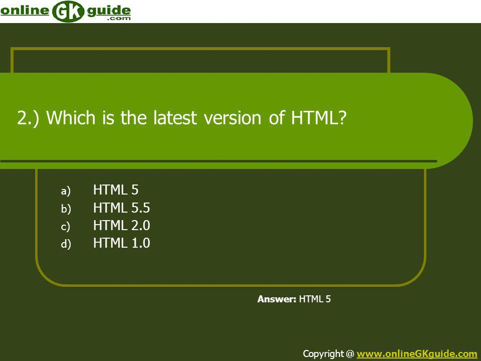 2.) Which is the latest version of HTML
