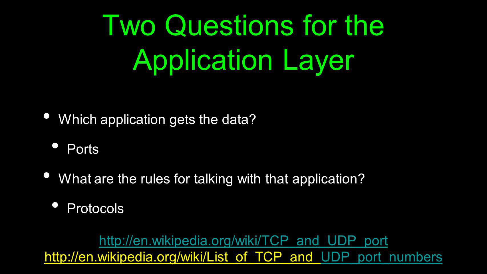 Two Questions for the Application Layer