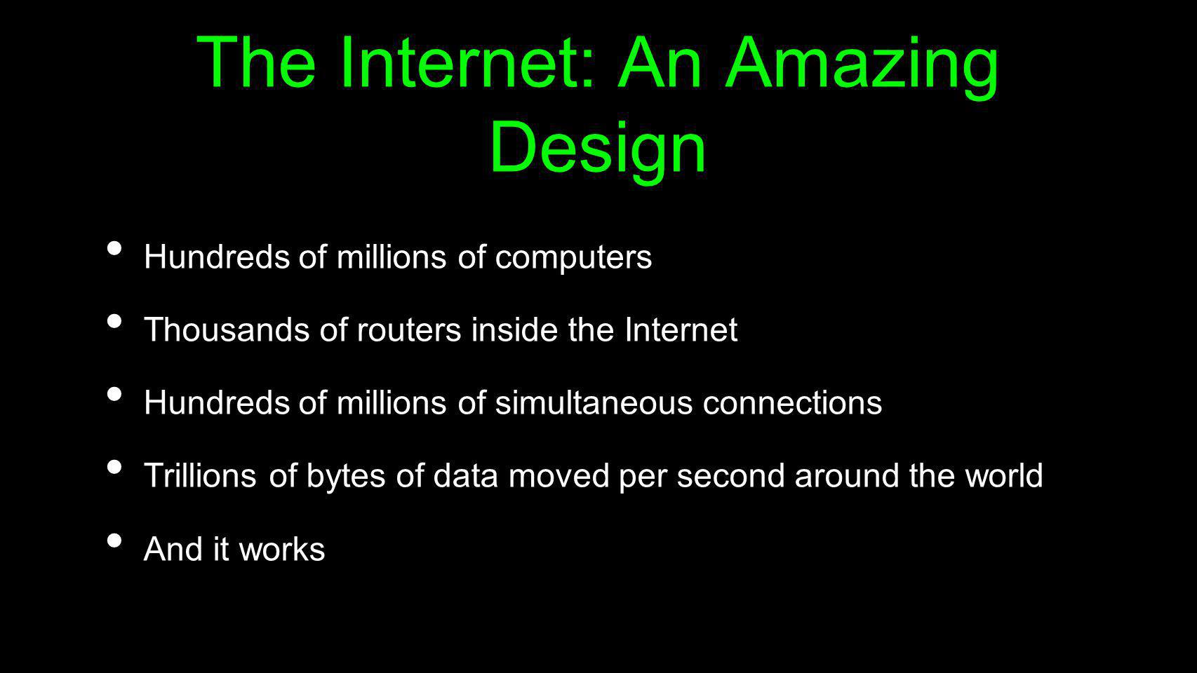 The Internet: An Amazing Design