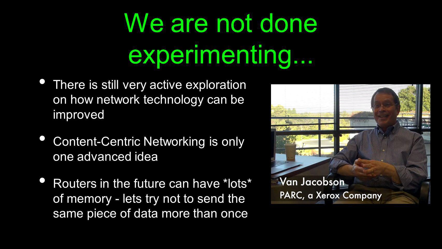 We are not done experimenting...