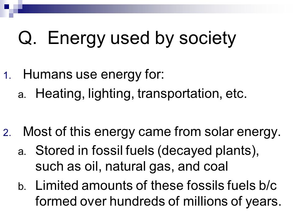 Q. Energy used by society