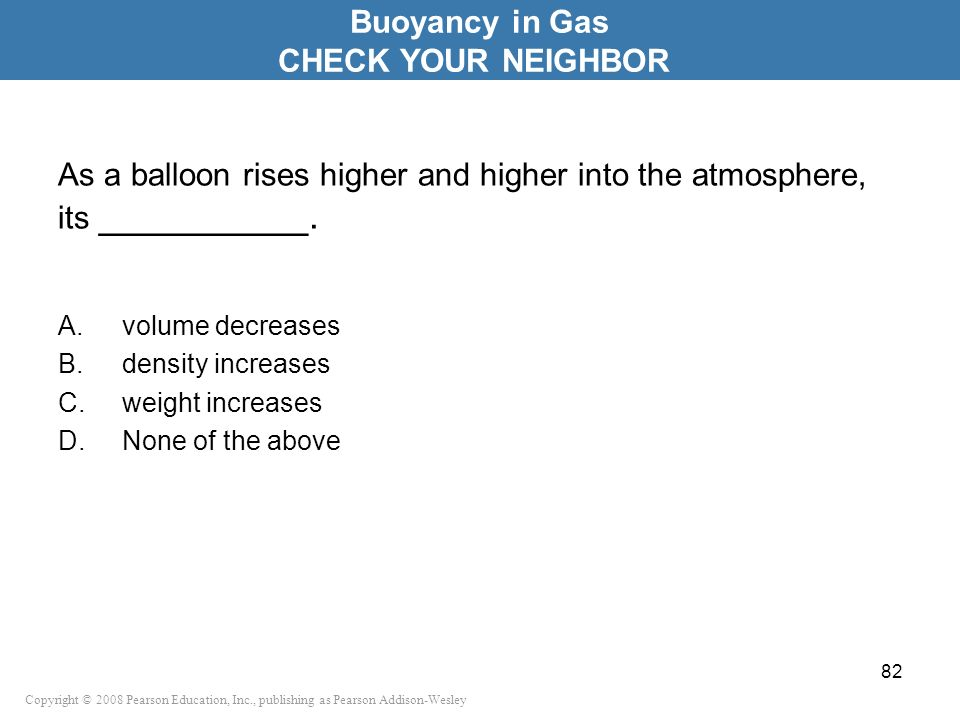 Buoyancy in Gas CHECK YOUR NEIGHBOR