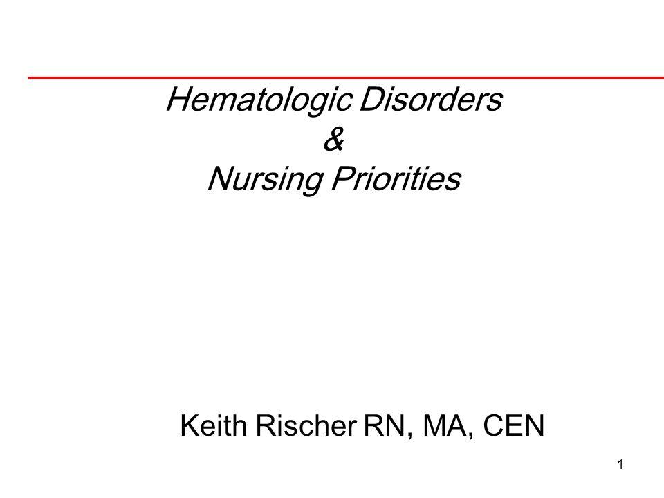 Hematologic Disorders & Nursing Priorities