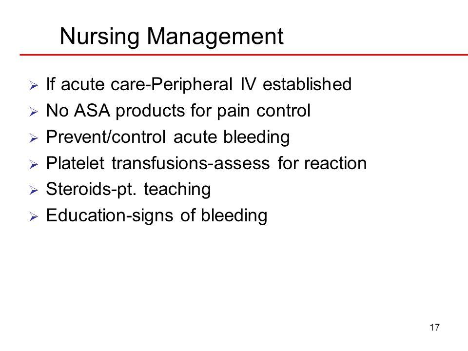 Nursing Management If acute care-Peripheral IV established