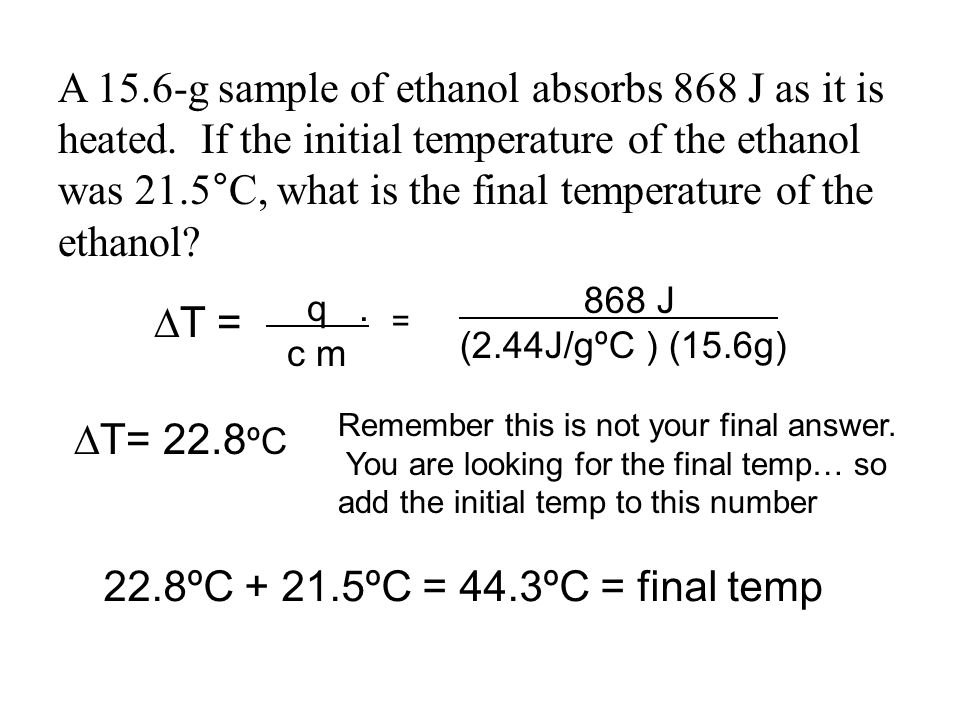 A g sample of ethanol absorbs 868 J as it is heated