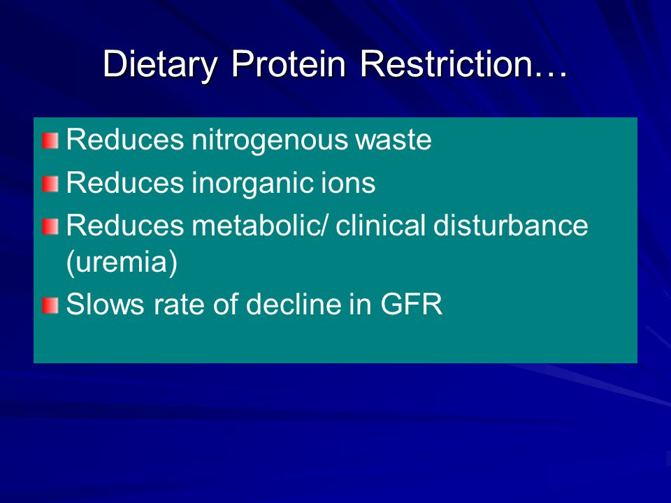 Dietary Protein Restriction…