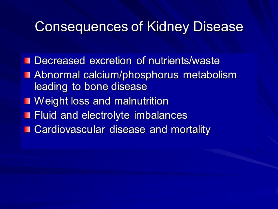 Consequences of Kidney Disease