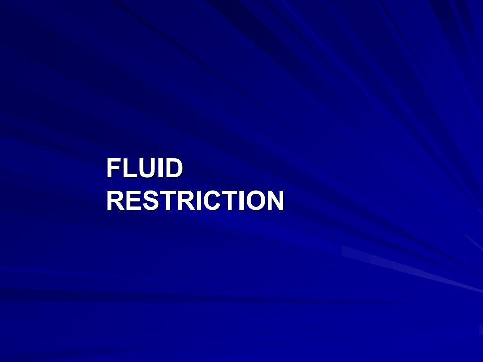 Fluid Restriction