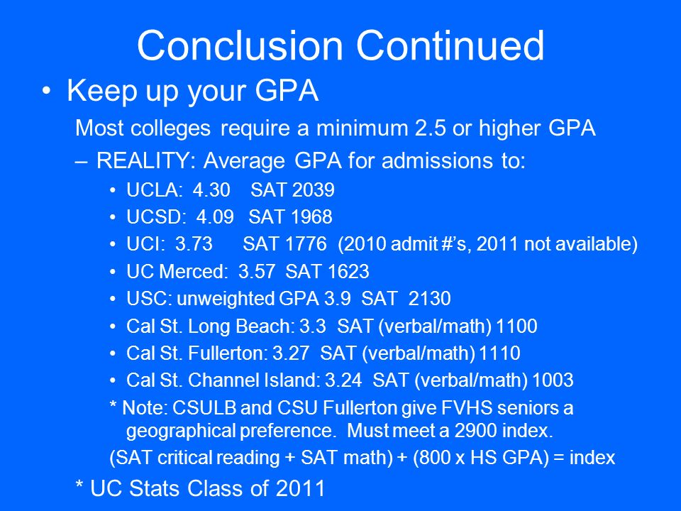 Conclusion Continued Keep up your GPA